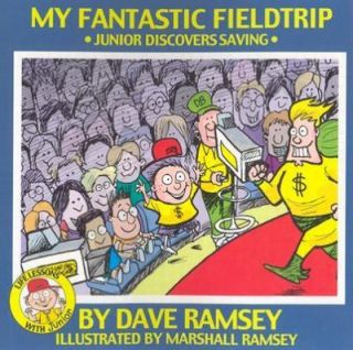 My Fantastic Fieldtrip Junior Discovers Saving by Dave Ramsey 2003