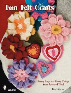 Fun Felt Crafts Penny Rugs and Pretty Things from Recycled Wool by
