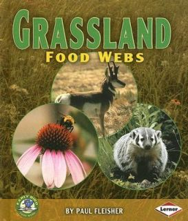Grassland Food Webs Early Bird Food Webs by Paul Fleisher 2007