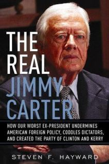 Jimmy Carter How Our Worst Ex President Undermines American Foreign