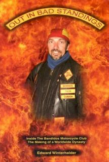 Out in Bad Standings Inside the Bandidos Motorcycle Club   the Making