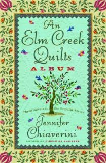 An Elm Creek Quilts Album by Jennifer Chiaverini 2006, Hardcover