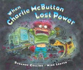 When Charlie McButton Lost Power by Suzanne Collins 2005, Hardcover