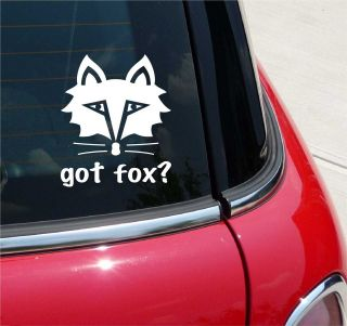GOT FOX? FOX FOXY GRAPHIC DECAL STICKER VINYL CAR WALL