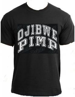 OJIBWE PIMP Native American Indian powwow pride fun tribal clothing t