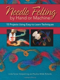 Needle Felting Hand or Machine 20 Projects Using Easy To Learn