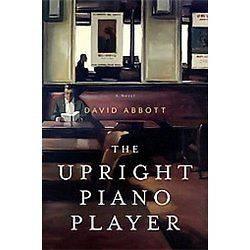 NEW The Upright Piano Player   Abbott, David