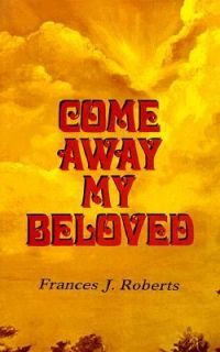 Come Away, My Beloved by Frances J. Roberts 1970, Paperback
