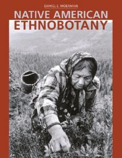 Native American Ethnobotany by Colby Eierman and Daniel E. Moerman