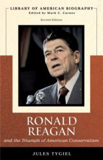 Ronald Reagan and the Triumph of American Conservatism by Jules Tygiel