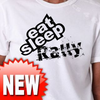 EAT SLEEP Rally T shirt WRC Rallye Ford Citroen #424