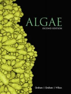 Algae by James E. Graham, Lee W. Wilcox and Linda E. Graham 2008