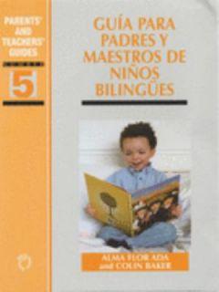 Guía para Padres y Maestros de Niños Bilingües by Alma Flor Ada and