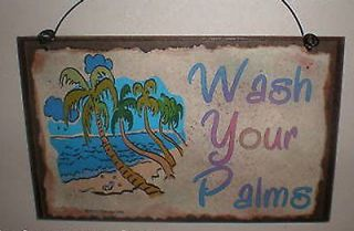 WASH YOUR PALMS TROPICAL PALM TREE BEACH OCEAN BATH WALL DECOR SIGN