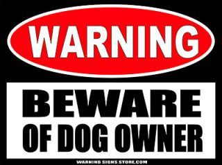 Beware of Dog Owner Funny Warning Sign Bumper Sticker Decal DZ WS424