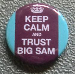 KEEP CALM AND TRUST BIG SAM BADGE BUTTON PIN 1inch/25mm SAM