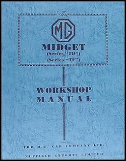 MG TD TF Midget Repair Manual 1950 1951 1952 1953 1954 1955 Worshop