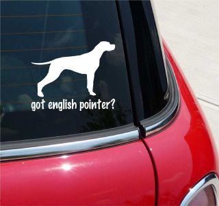 GOT ENGLISH POINTER? DOG GRAPHIC DECAL STICKER VINYL CAR WALL