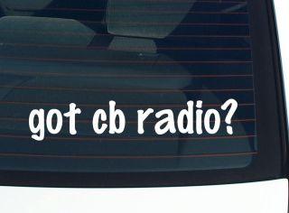 got cb radio? CITIZEN CITIZENS BAND TRUCKER FUNNY DECAL STICKER VINYL