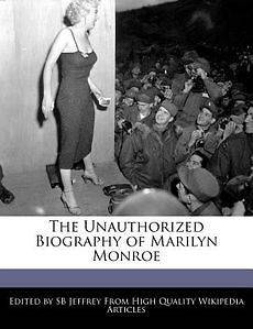 The Unauthorized Biography of Marilyn Monroe NEW