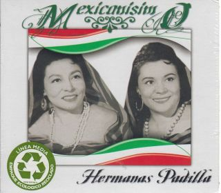 Hermanas Padilla CD NEW Mexicanismo 1 Disc Set 15 Super Exitos