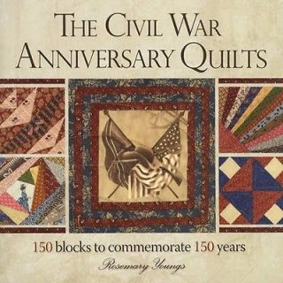 The Civil War Anniversary Quilts  150 Blocks to Commemorate 150 Years
