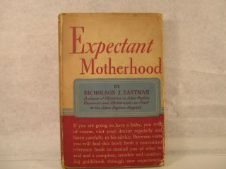 Expectant Motherhood 1952 By Nicholson J. Eastman Dust Jacket