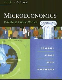 Microeconomics Public and Private Choice by James D. Gwartney, David A