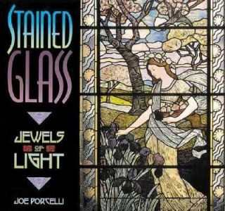Stained Glass Jewels of Light by Joe Porcelli 2000, Paperback