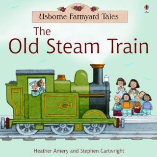 The Old Steam Train by Heather Amery 2007, Paperback, Revised