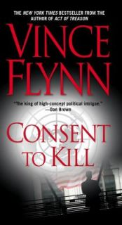 Consent to Kill by Vince Flynn 2006, Paperback