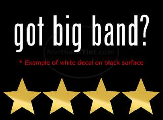 got big band? Vinyl wall art truck car decal sticker