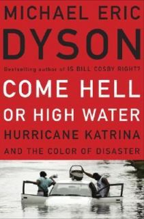 Come Hell or High Water Hurricane Katrina and the Color of Disaster by