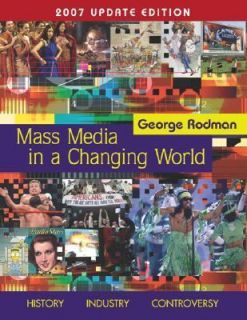 Mass Media in A Changing World with PowerWeb 2007 Updated by George