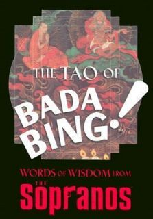 The Tao of Bada Bing Words of Wisdom from the Sopranos by David Chase