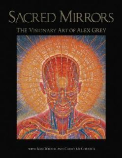 The Visionary Art of Alex Grey, Alex Grey, Ken Wilber, Carlo McC