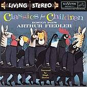 Classics for Children Arthur Fiedler, Boston Pops by Eileen Farrell