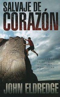 Salvaje de Corazon Descubramos el Secreto del Alma Mas
