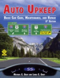Auto Upkeep Basic Car Care, Maintenance, and Repair by Linda E. Gray