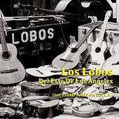Del Este de Los Angeles Just Another Band from East L.A. by Los Lobos