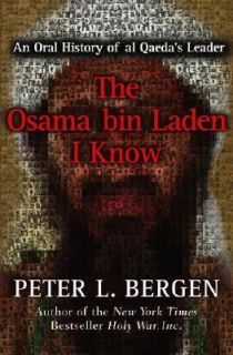 History of Al Qaedas Leader by Peter L. Bergen 2006, Hardcover