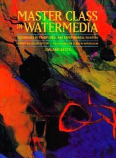 Master Class in Watermedia by Edward Betts 1993, Hardcover