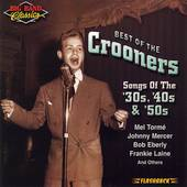 Big Band Classics Best of the Crooners, Songs of the 30s, 40s, 50s CD