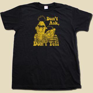 Dont Ask Dont Tell BERT & ERNIE Sesame Street t shirt