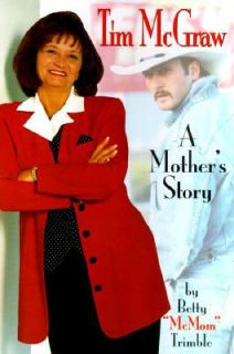 Tim McGraw A Mothers Story by Betty Trimble 1996, Hardcover