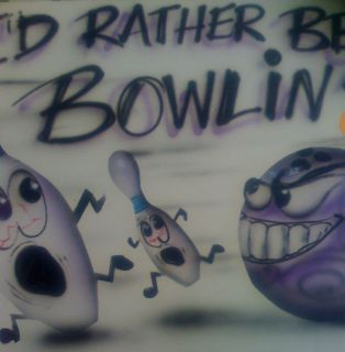 AIRBRUSHED ID RATHER BE BOWLING TEN PIN DESIGN T SHIRT ALL SIZES