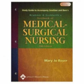 Medical Surgical Nursing by Suzanne C. Smeltzer and Mary Jo Boyer 2003