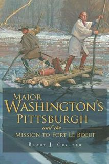 Washingtons Pittsburgh by Brady J. Crytzer 2011, Paperback