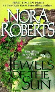 Jewels of the Sun by Nora Roberts (1999, Paperback) First In Irish