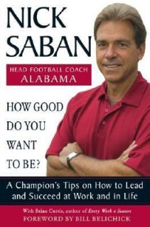 Work and in Life by Brian Curtis and Nick Saban 2007, Paperback